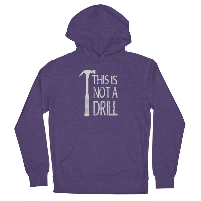 This is not a drill Men's French Terry Pullover Hoody by Amu Designs Artist Shop