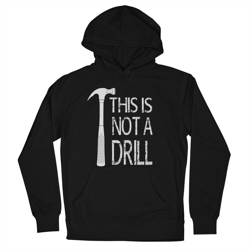 This is not a drill Women's French Terry Pullover Hoody by Amu Designs Artist Shop