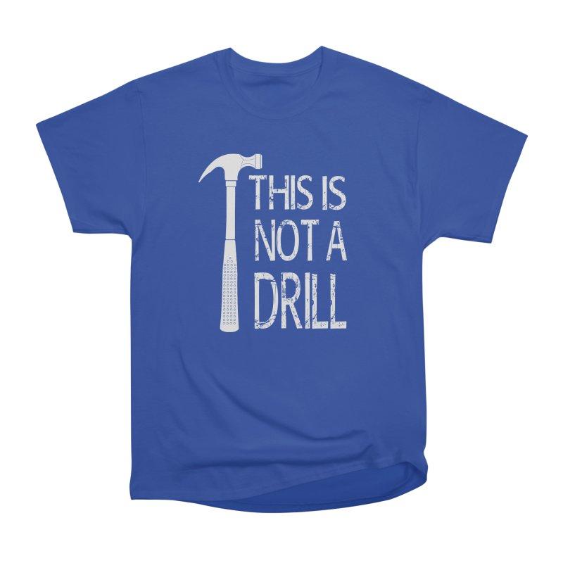 This is not a drill Women's Heavyweight Unisex T-Shirt by Amu Designs Artist Shop
