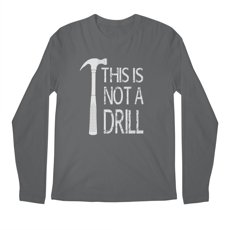 This is not a drill Men's Regular Longsleeve T-Shirt by Amu Designs Artist Shop