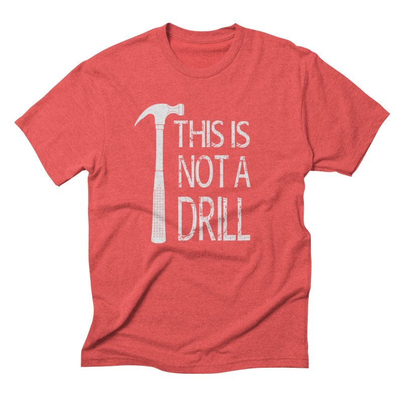 This is not a drill Men's Triblend T-Shirt by Amu Designs Artist Shop