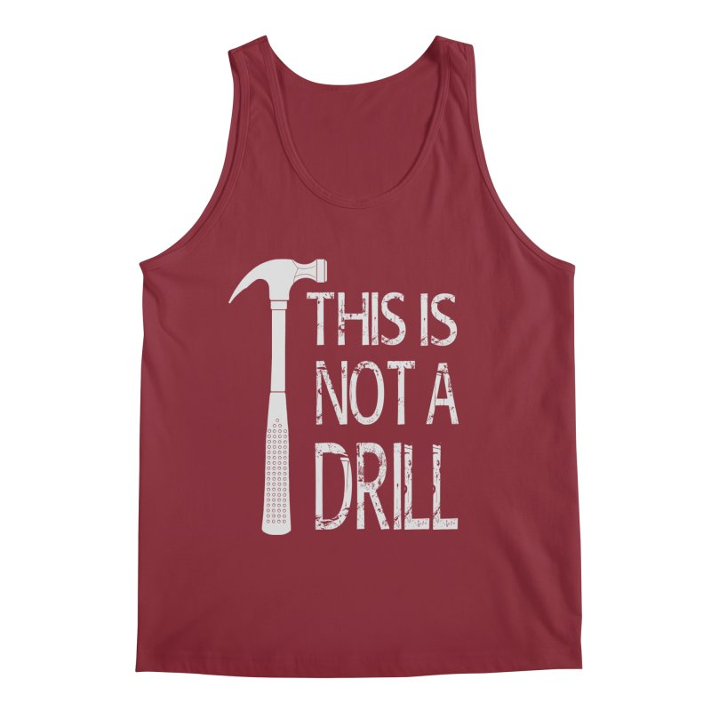 This is not a drill Men's Tank by Amu Designs Artist Shop
