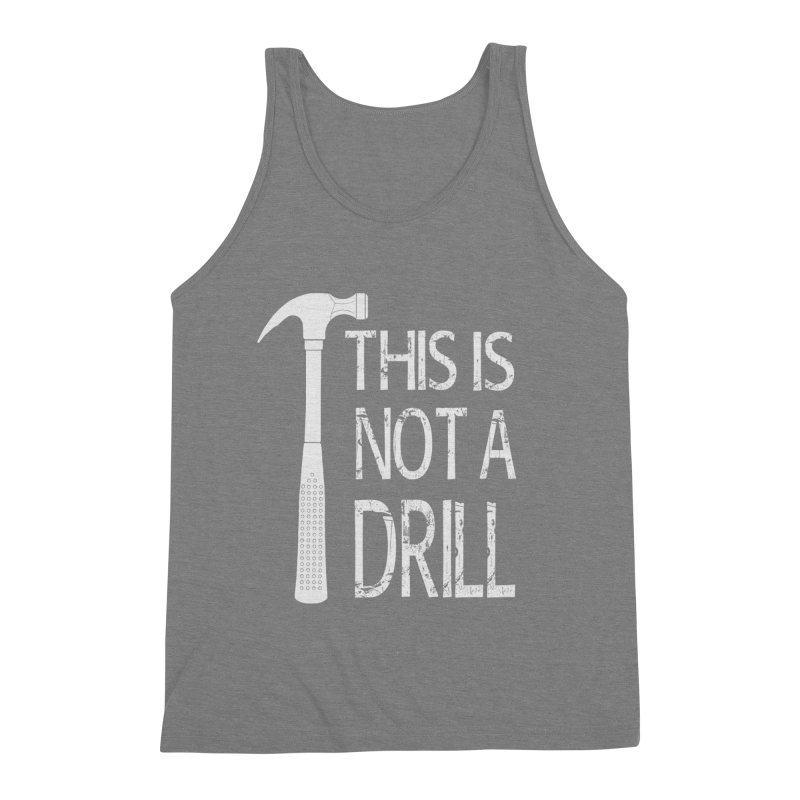 This is not a drill Men's Triblend Tank by Amu Designs Artist Shop