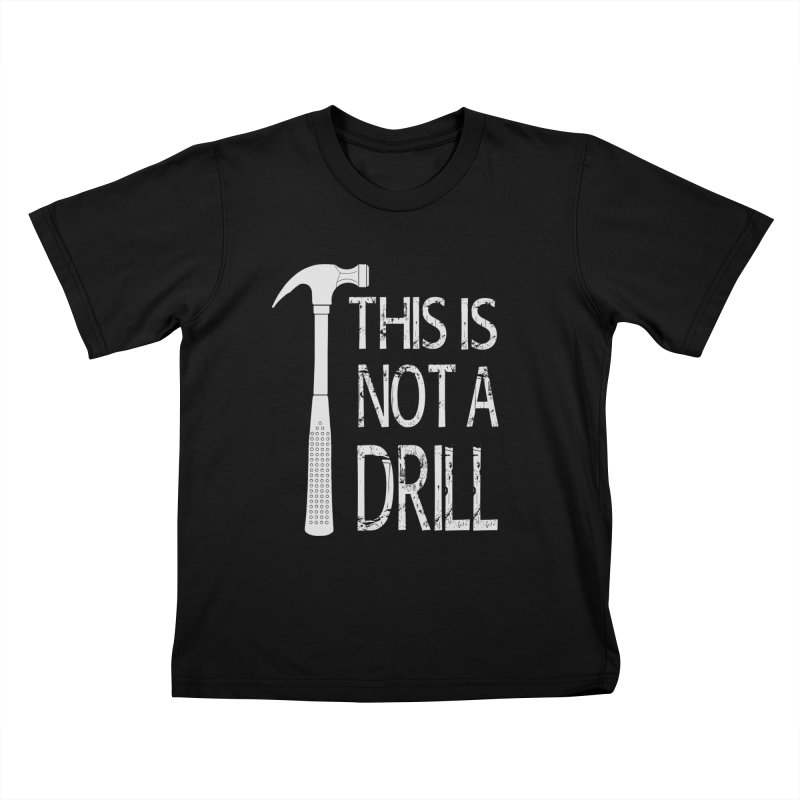 This is not a drill Kids T-Shirt by Amu Designs Artist Shop