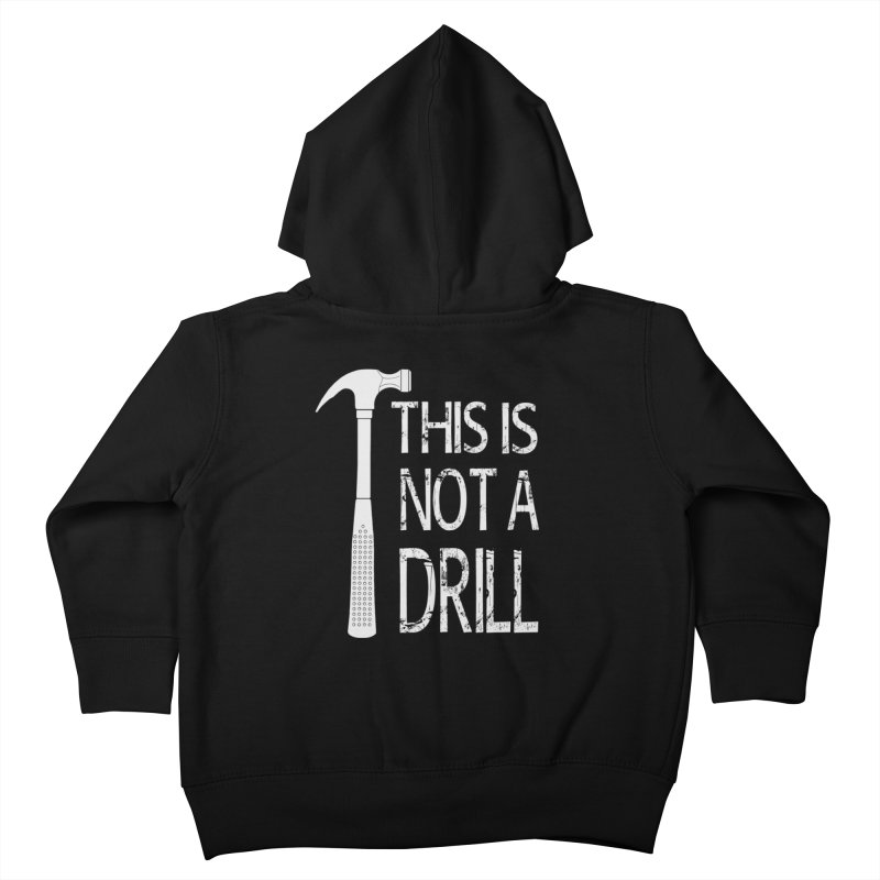 This is not a drill Kids Toddler Zip-Up Hoody by Amu Designs Artist Shop