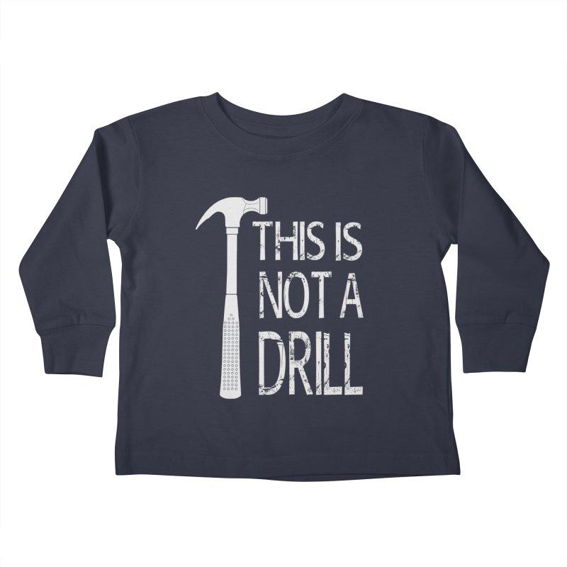 This is not a drill Kids Toddler Longsleeve T-Shirt by Amu Designs Artist Shop