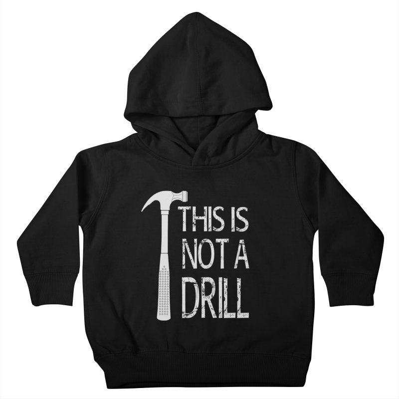 This is not a drill Kids Toddler Pullover Hoody by Amu Designs Artist Shop