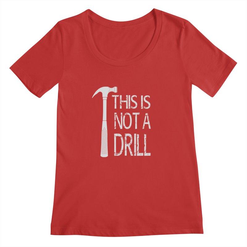 This is not a drill Women's Regular Scoop Neck by Amu Designs Artist Shop
