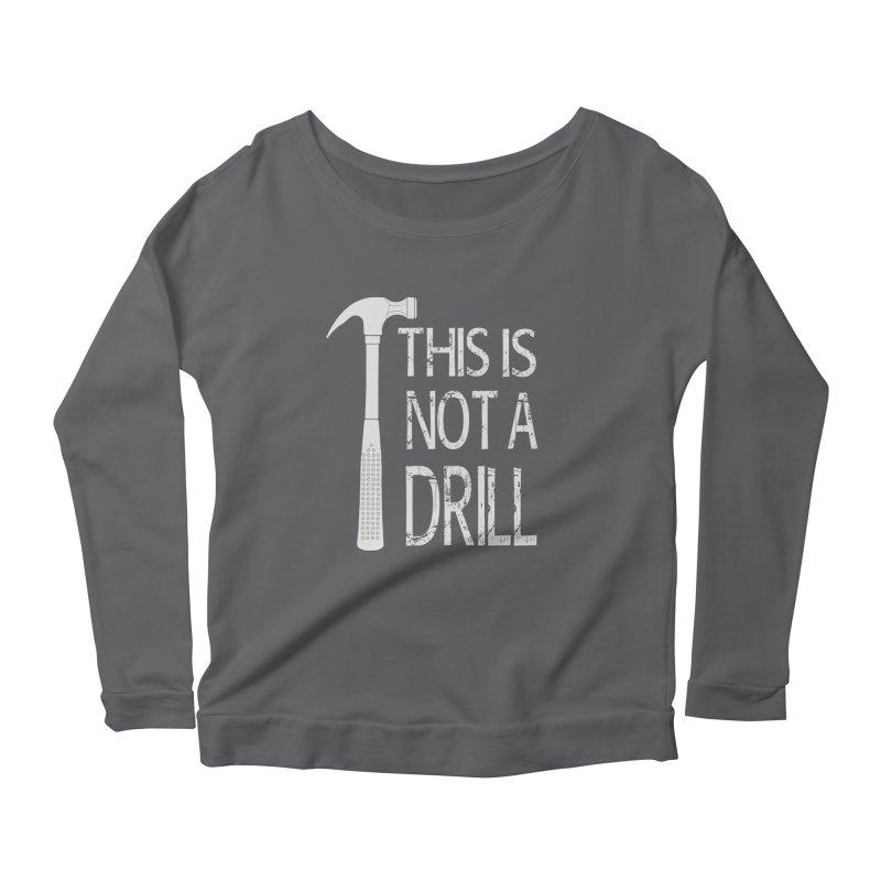 This is not a drill Women's Longsleeve T-Shirt by Amu Designs Artist Shop
