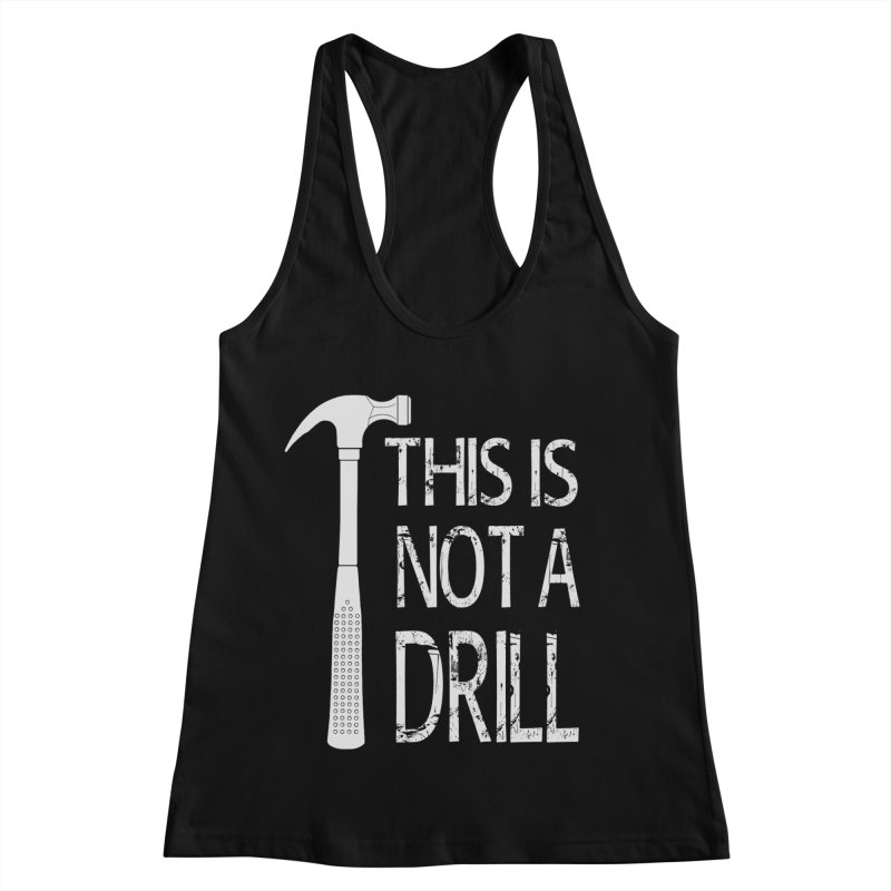 This is not a drill Women's Tank by Amu Designs Artist Shop