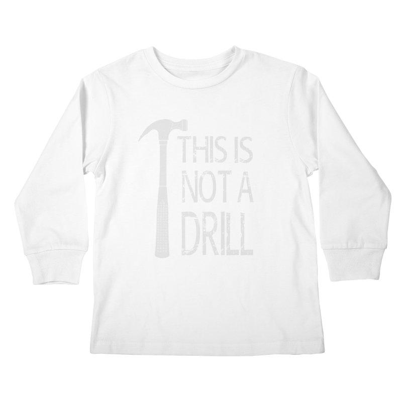 This is not a drill Kids Longsleeve T-Shirt by Amu Designs Artist Shop