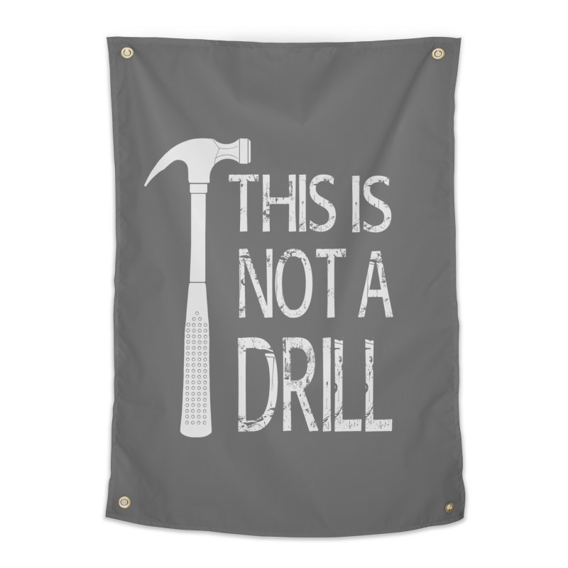 This is not a drill Home Tapestry by Amu Designs Artist Shop