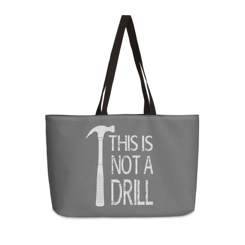 This is not a drill Accessories Weekender Bag Bag by Amu Designs Artist Shop