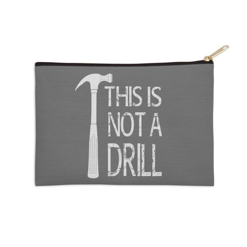 This is not a drill Accessories Zip Pouch by Amu Designs Artist Shop