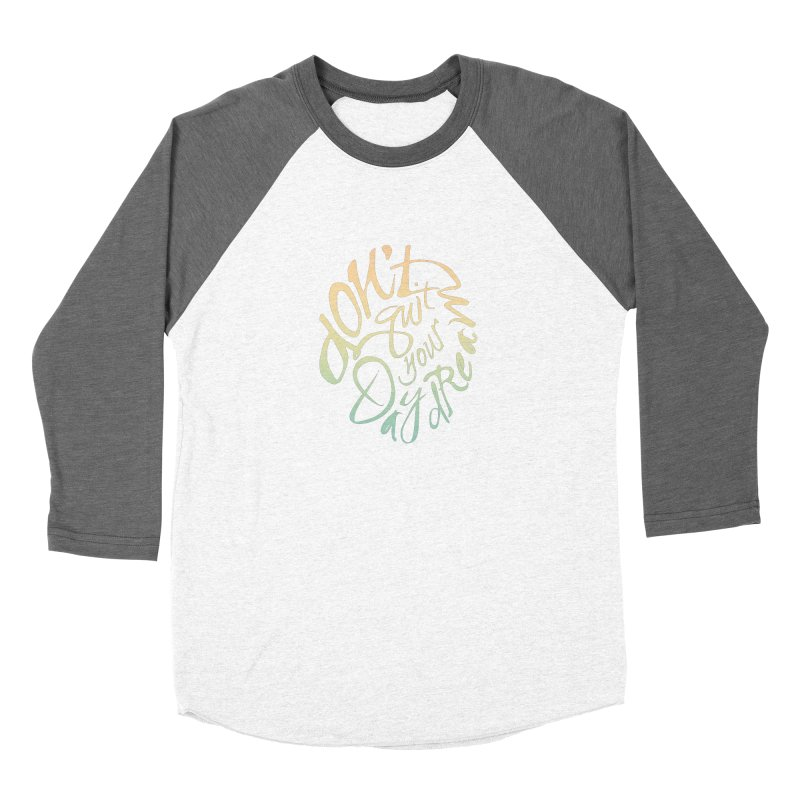 Don't Quit Your Daydream Women's Longsleeve T-Shirt by Amu Designs Artist Shop