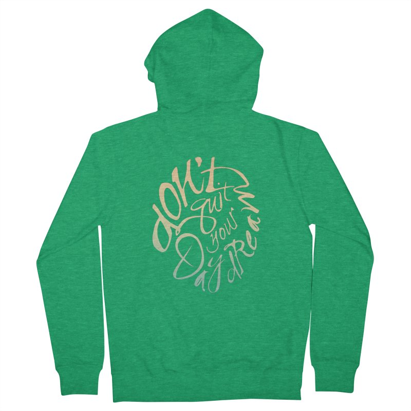 Don't Quit Your Daydream Women's Zip-Up Hoody by Amu Designs Artist Shop
