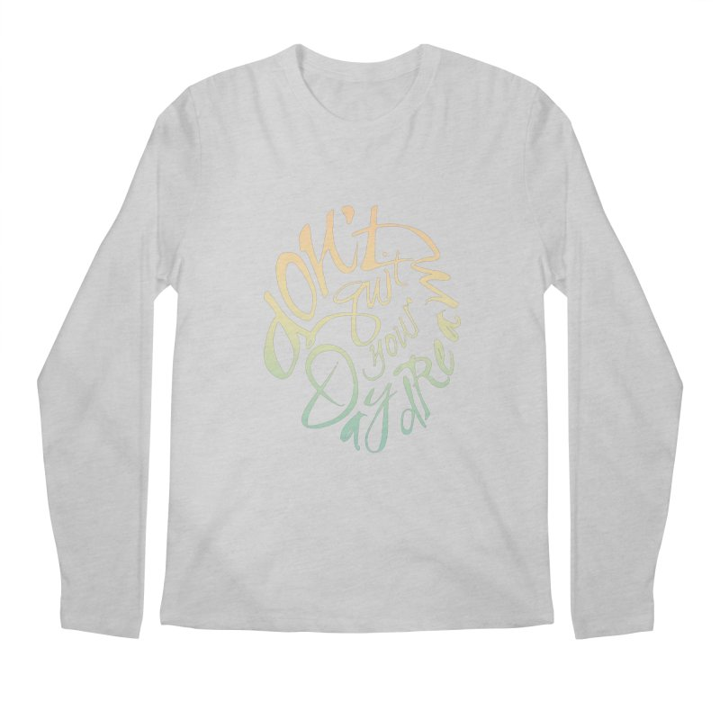 Don't Quit Your Daydream Men's Longsleeve T-Shirt by Amu Designs Artist Shop