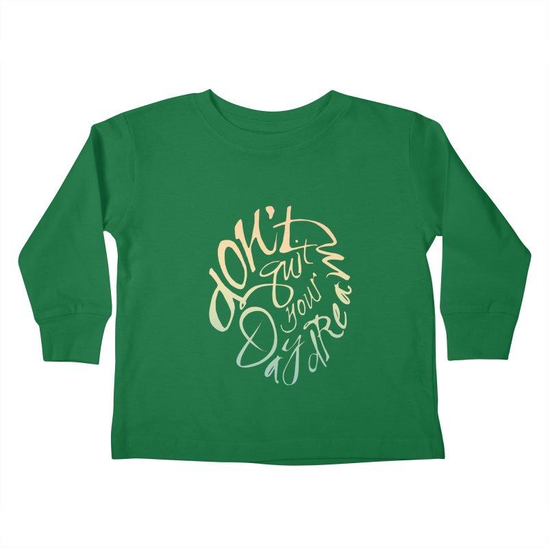 Don't Quit Your Daydream Kids Toddler Longsleeve T-Shirt by Amu Designs Artist Shop