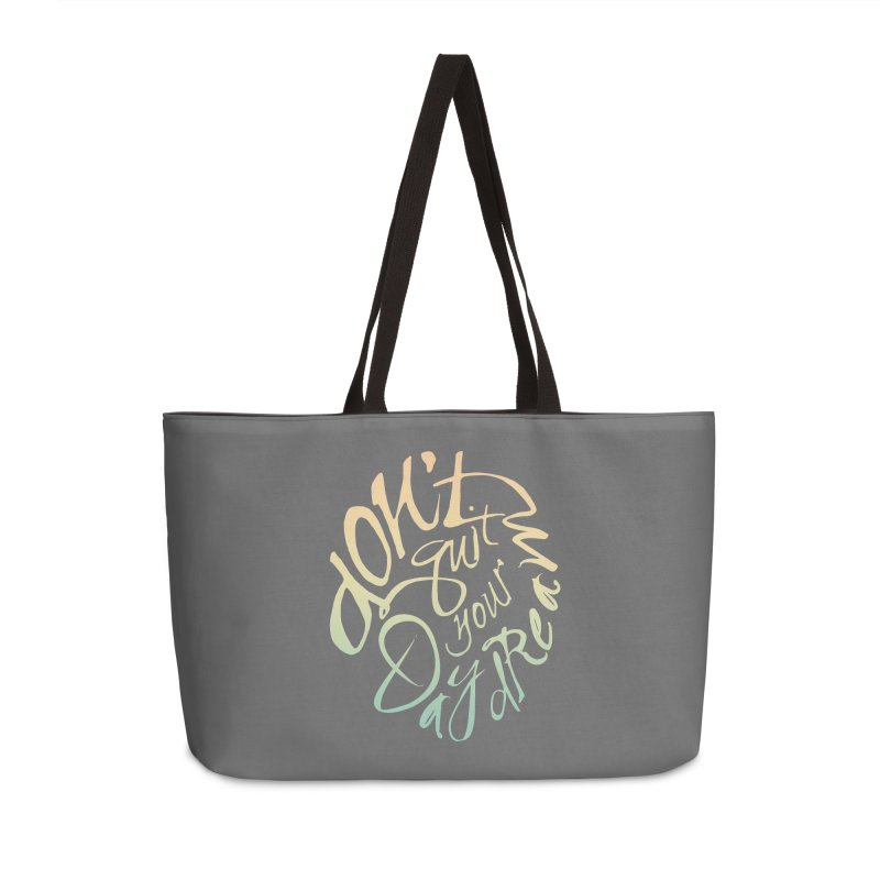 Don't Quit Your Daydream Accessories Weekender Bag Bag by Amu Designs Artist Shop