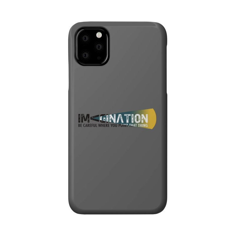 Imagination - be careful where you point that thing Accessories Phone Case by Amu Designs Artist Shop