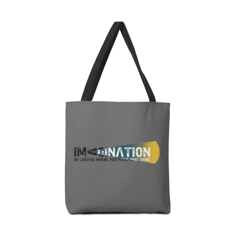 Imagination - be careful where you point that thing Accessories Tote Bag Bag by Amu Designs Artist Shop