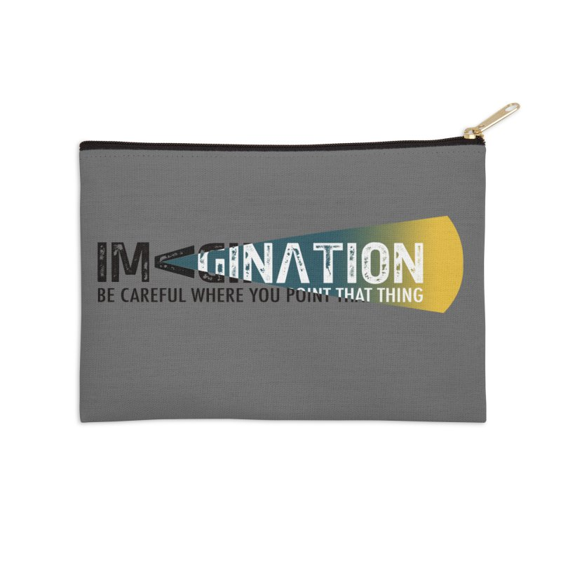 Imagination - be careful where you point that thing Accessories Zip Pouch by Amu Designs Artist Shop