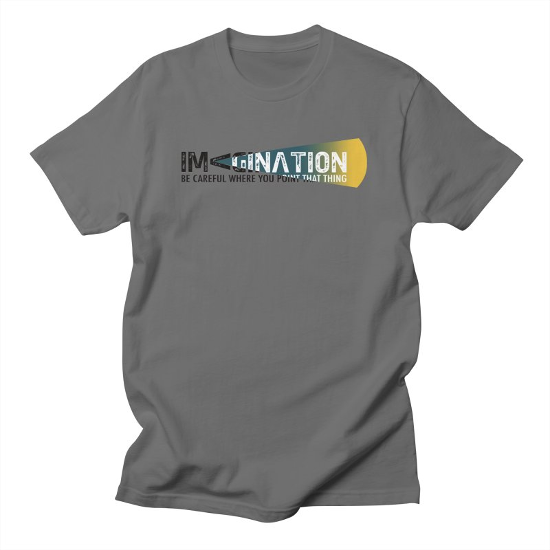 Imagination - be careful where you point that thing Men's T-Shirt by Amu Designs Artist Shop
