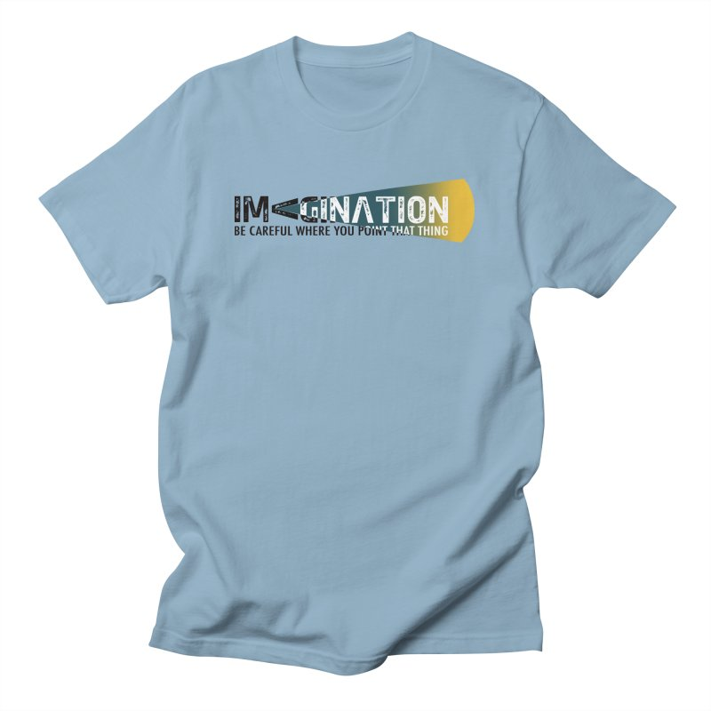 Imagination - be careful where you point that thing Women's T-Shirt by Amu Designs Artist Shop