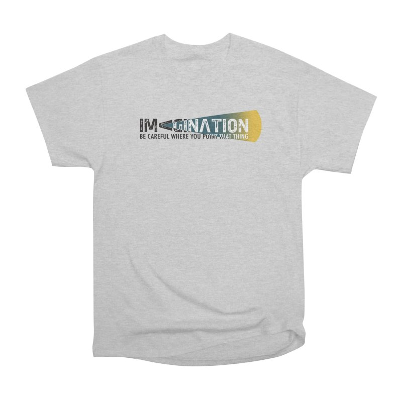 Imagination - be careful where you point that thing Women's Heavyweight Unisex T-Shirt by Amu Designs Artist Shop