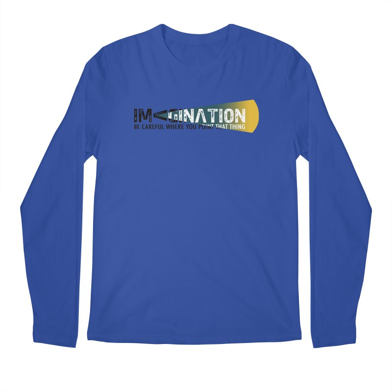 Imagination - be careful where you point that thing Men's Regular Longsleeve T-Shirt by Amu Designs Artist Shop