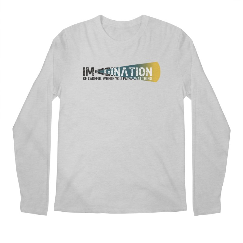 Imagination - be careful where you point that thing Men's Regular Longsleeve T-Shirt by Amu Designs Artist Shop
