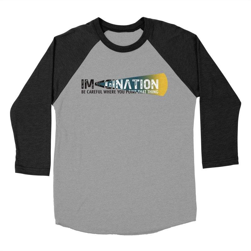 Imagination - be careful where you point that thing Women's Baseball Triblend Longsleeve T-Shirt by Amu Designs Artist Shop