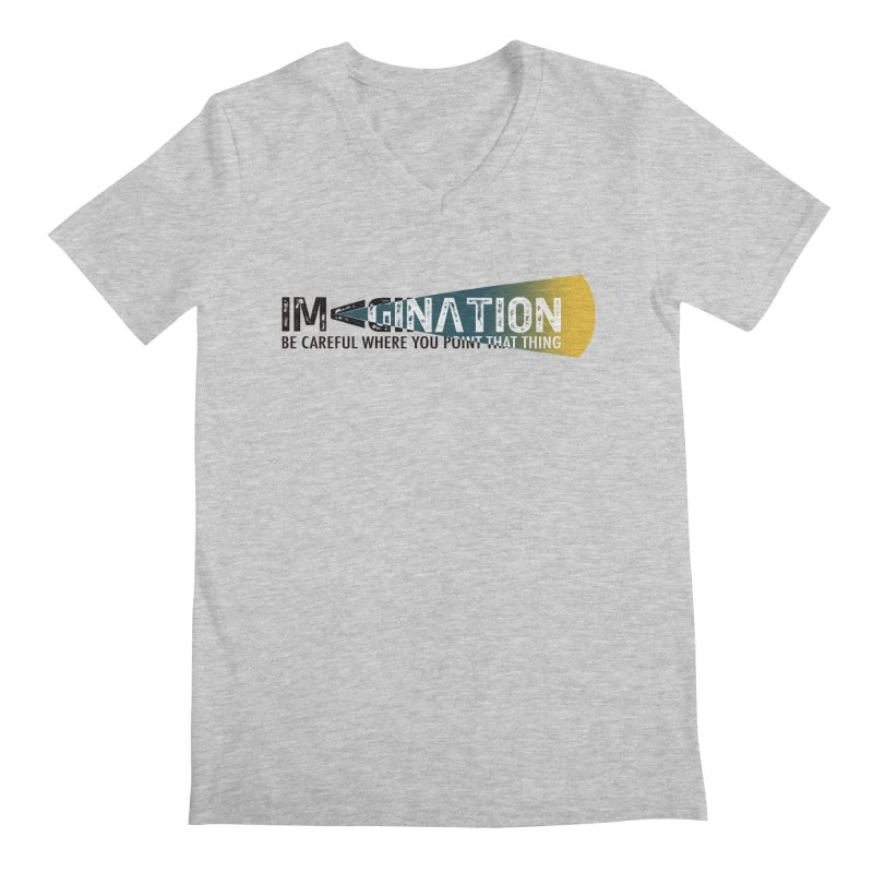 Imagination - be careful where you point that thing Men's Regular V-Neck by Amu Designs Artist Shop