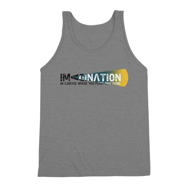 Imagination - be careful where you point that thing Men's Triblend Tank by Amu Designs Artist Shop