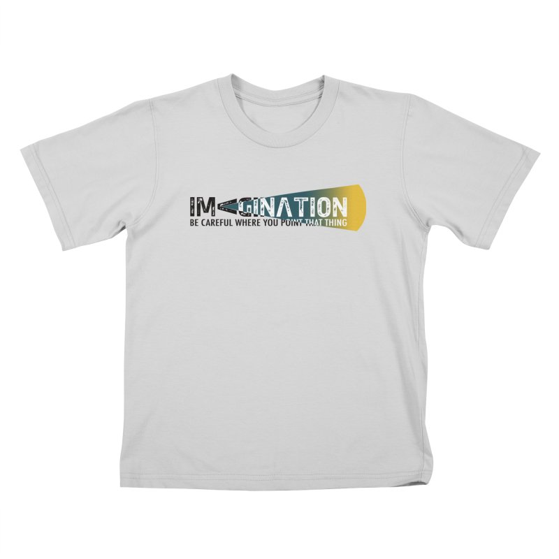 Imagination - be careful where you point that thing Kids T-Shirt by Amu Designs Artist Shop