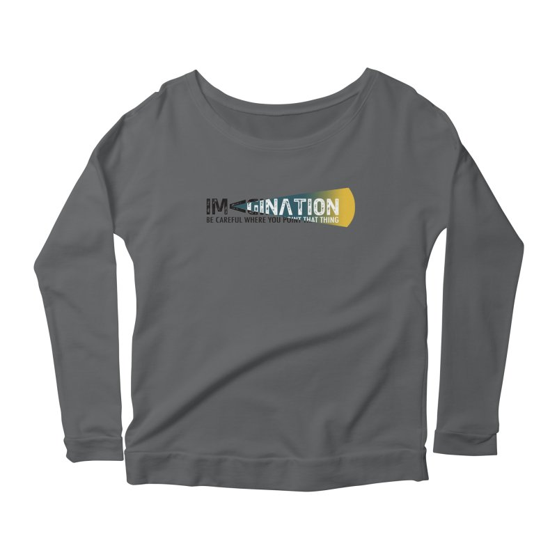 Imagination - be careful where you point that thing Women's Longsleeve T-Shirt by Amu Designs Artist Shop