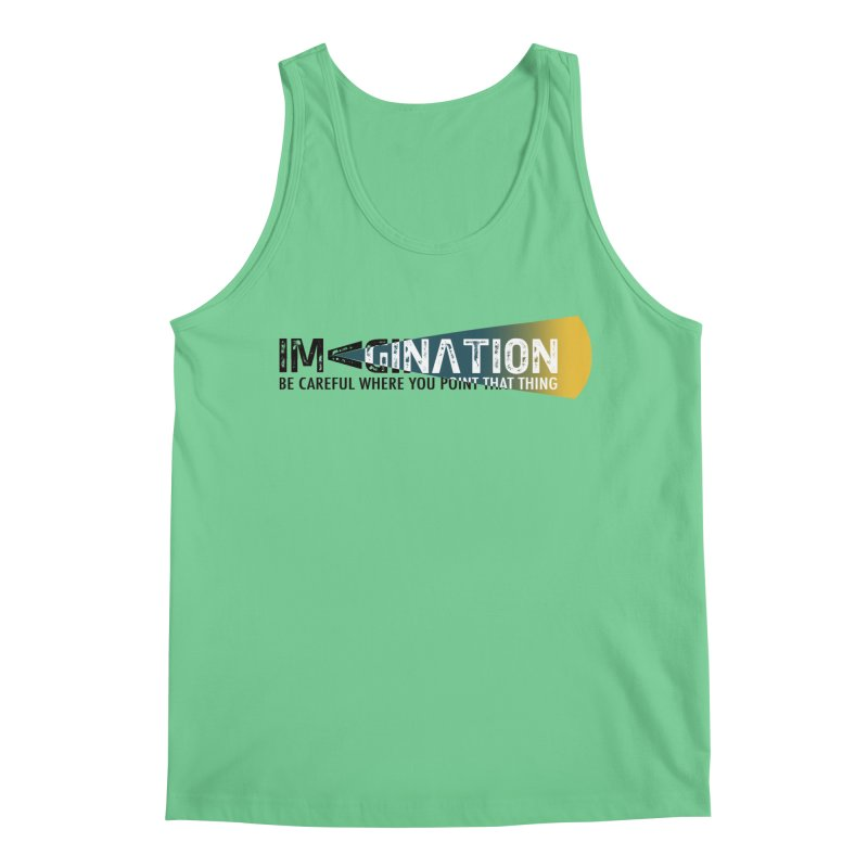 Imagination - be careful where you point that thing Men's Regular Tank by Amu Designs Artist Shop