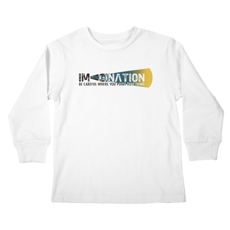 Imagination - be careful where you point that thing Kids Longsleeve T-Shirt by Amu Designs Artist Shop