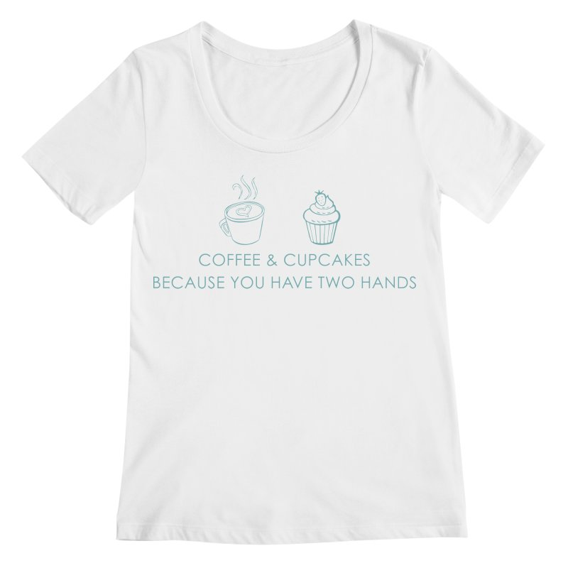 Coffee & Cupcakes Women's Regular Scoop Neck by Amy's Cupcake Shoppe Artist Shop