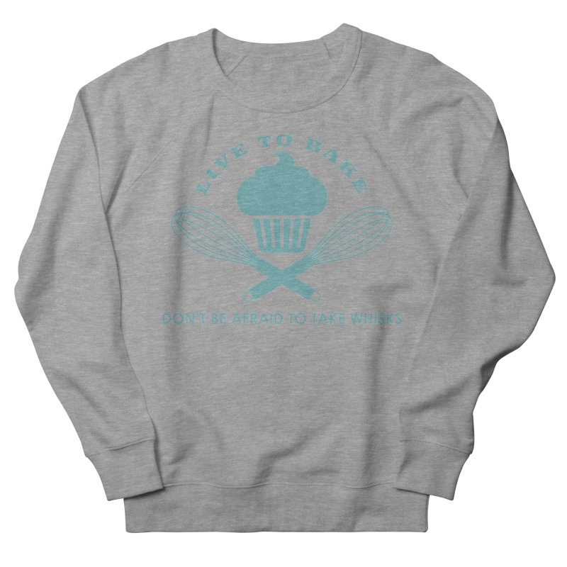 Taking Whisks Men's French Terry Sweatshirt by Amy's Cupcake Shoppe Artist Shop