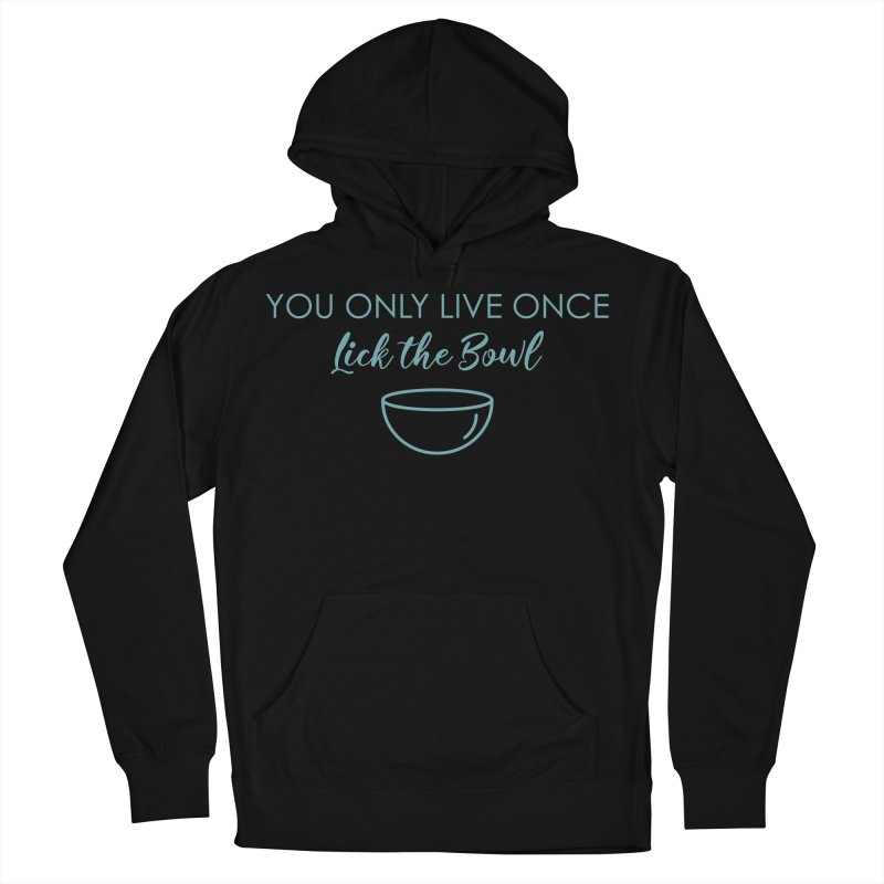 Lick the Bowl Women's French Terry Pullover Hoody by Amy's Cupcake Shoppe Artist Shop