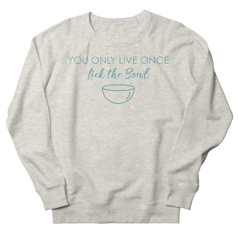 Lick the Bowl Men's French Terry Sweatshirt by Amy's Cupcake Shoppe Artist Shop