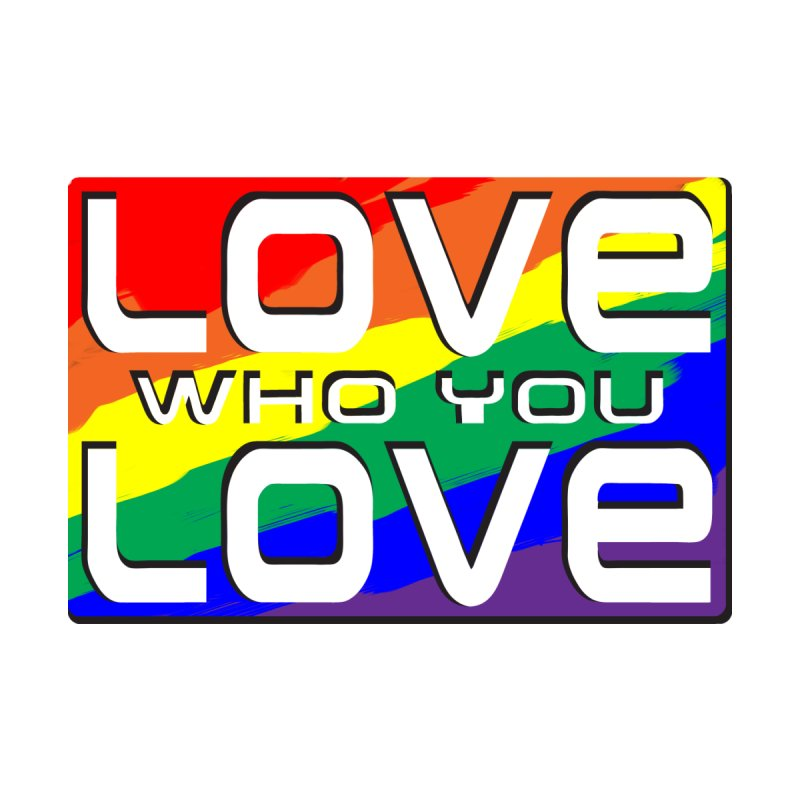 Love Who You Love - large square by Anapalana by Tona Williams Artist Shop