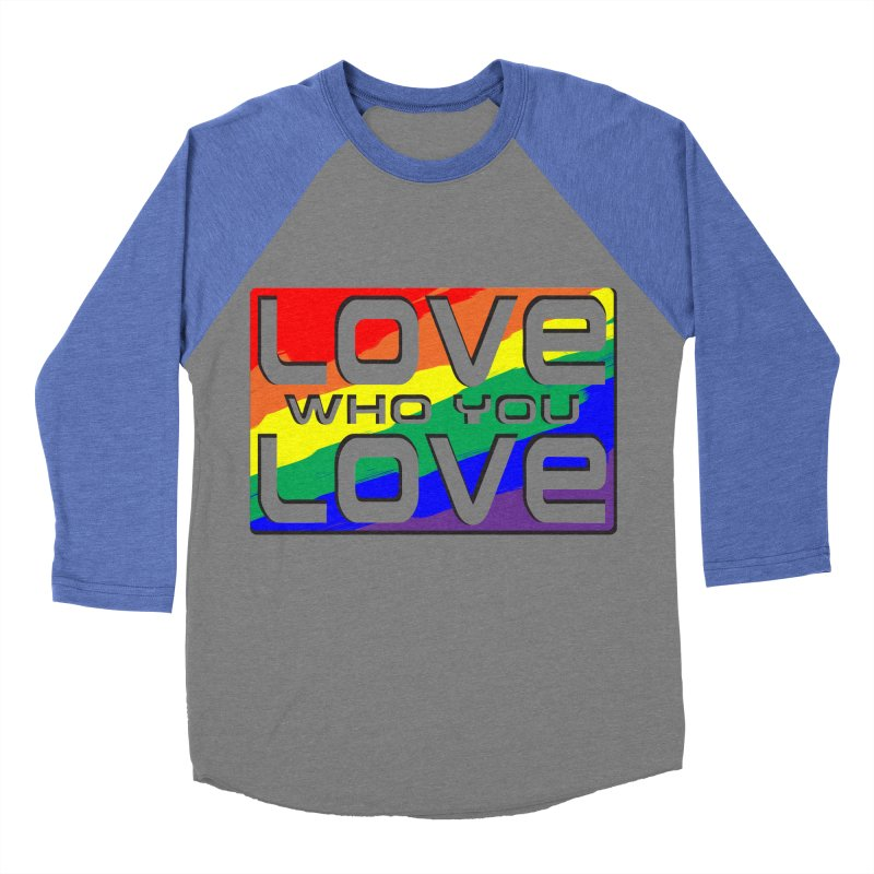 Love Who You Love - large square Women's Baseball Triblend T-Shirt by Anapalana by Tona Williams Artist Shop