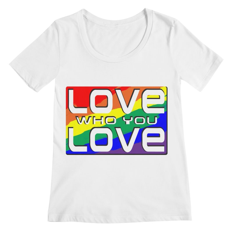 Love Who You Love - large square Women's Regular Scoop Neck by Anapalana by Tona Williams Artist Shop