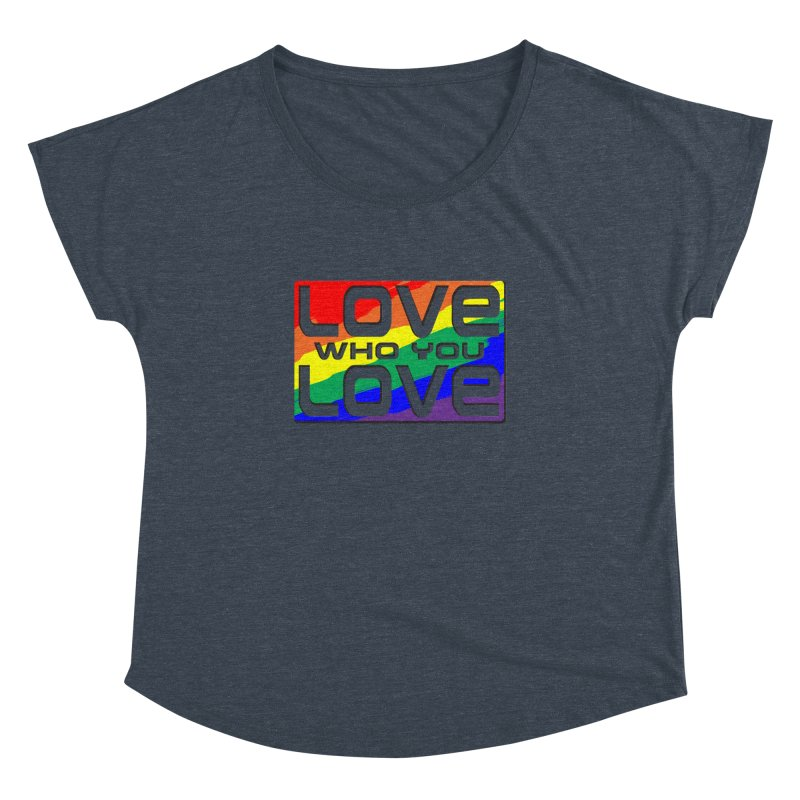 Love Who You Love - large square Women's Dolman by Anapalana by Tona Williams Artist Shop