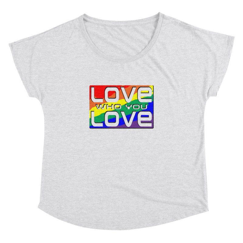 Love Who You Love - large square Women's Dolman Scoop Neck by Anapalana by Tona Williams Artist Shop