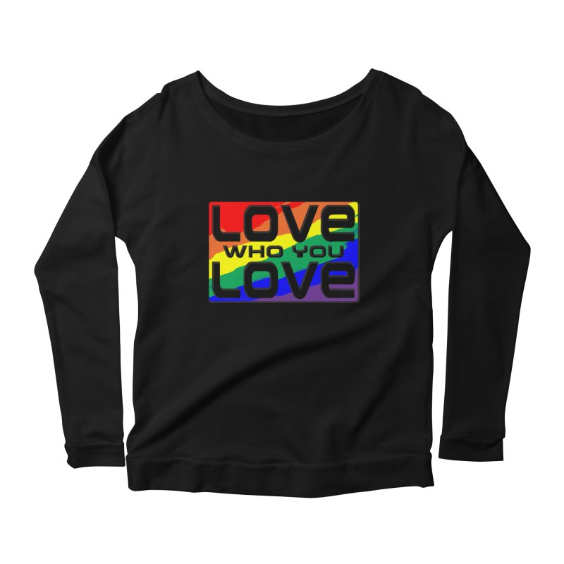 Love Who You Love - large square Women's Longsleeve Scoopneck  by Anapalana by Tona Williams Artist Shop