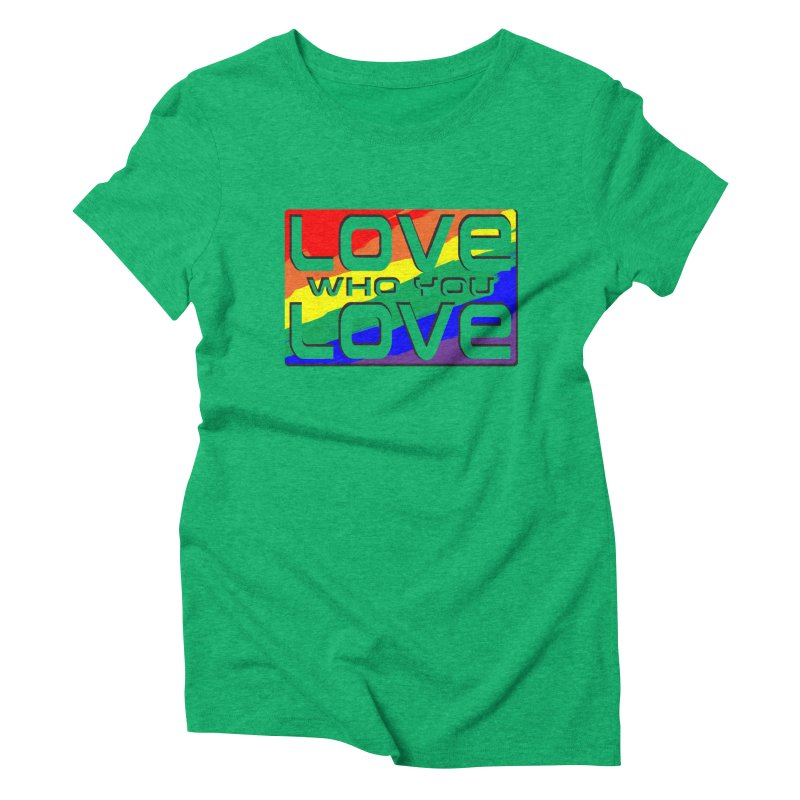 Love Who You Love - large square Women's Triblend T-Shirt by Anapalana by Tona Williams Artist Shop