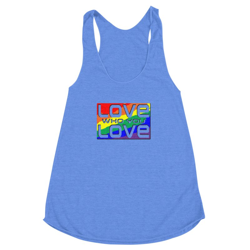 Love Who You Love - large square Women's Racerback Triblend Tank by Anapalana by Tona Williams Artist Shop